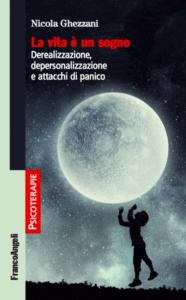 Ghezzani Camere Da Letto.Derealizzazione E Depersonalizzazione Due Esperienze Psichiche